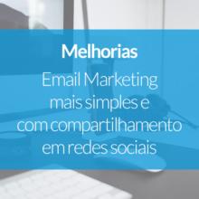 Email Marketing mais simples e com compartilhamento em redes sociais