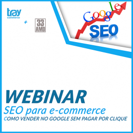 Webinar: SEO para e-commerce – Vender no Google sem pagar