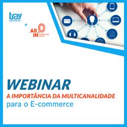 Webinar: A importância da multicanalidade para o e-commerce