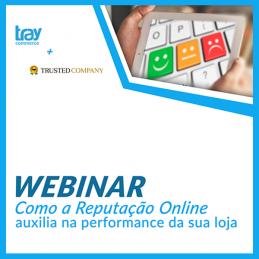 Webinar: Como a reputação online ajuda na performance da loja virtual