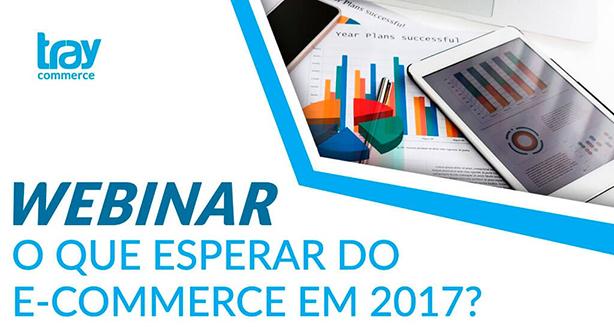 Webinar: O que esperar do E-commerce em 2017?