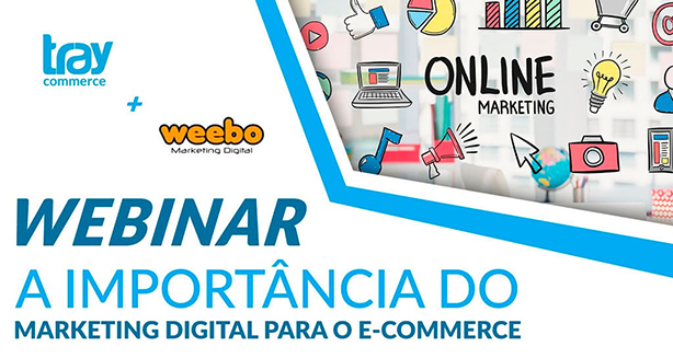 Webinar: A importância do Marketing Digital no E-commerce