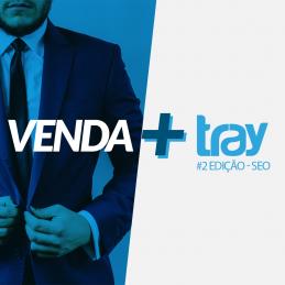 Venda mais com a Tray #2 – SEO na loja virtual
