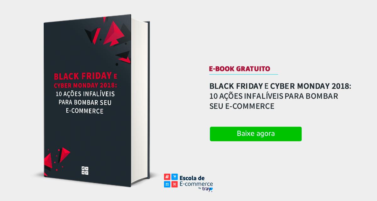 E-Book: Como bombar seu e-commerce na Black Friday e Cyber Monday 2018