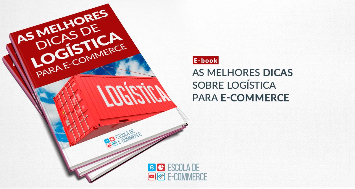 Ebook: As melhores dicas sobre logística para e-commerce