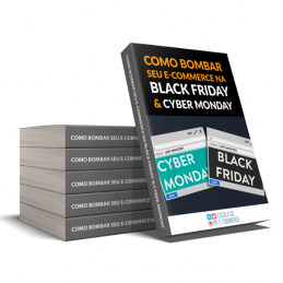 Ebook: Como bombar seu e-commerce na Black Friday e Cyber Monday