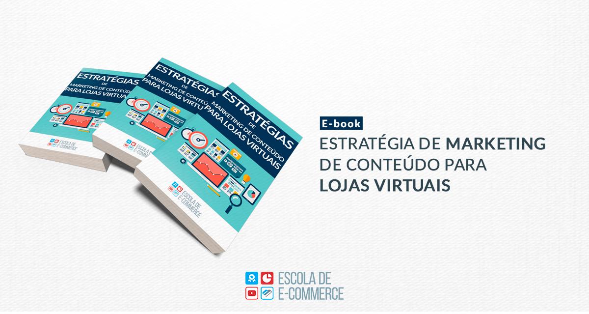 Ebook: Estratégia de marketing de conteúdo para lojas virtuais