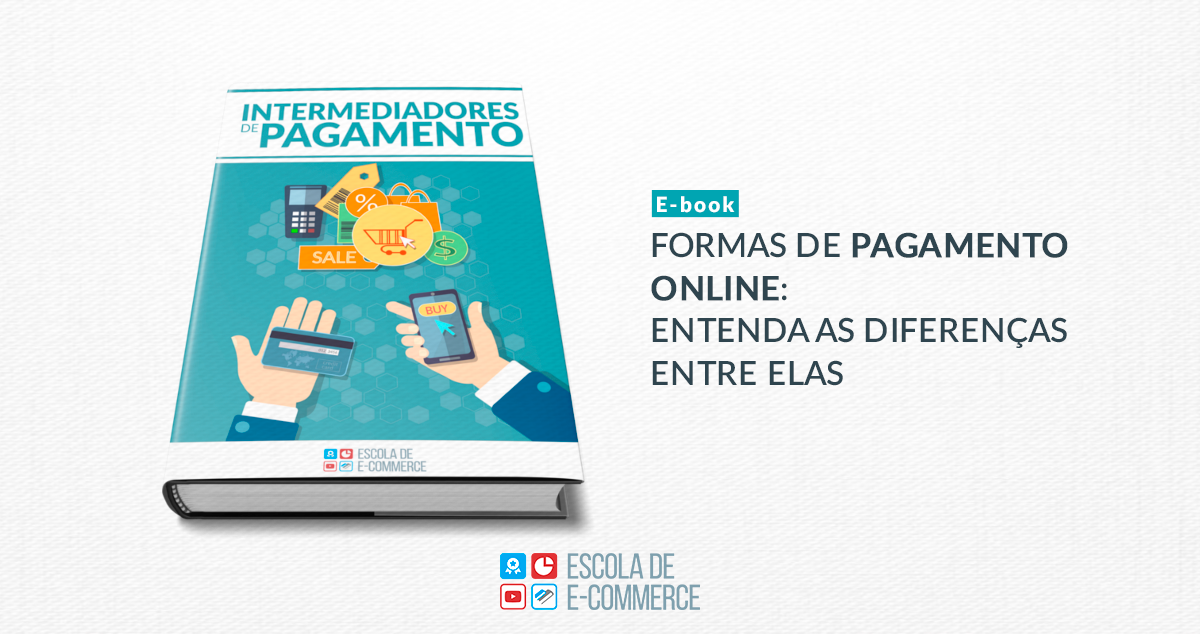 Ebook: Formas de pagamento online — Entenda as diferenças entre elas