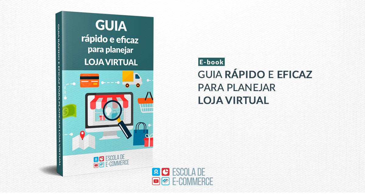Ebook: Guia rápido e eficaz para planejar loja virtual