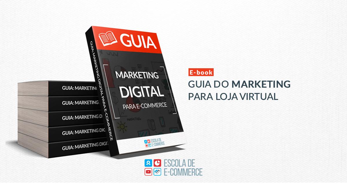Ebook: Guia do marketing para loja virtual