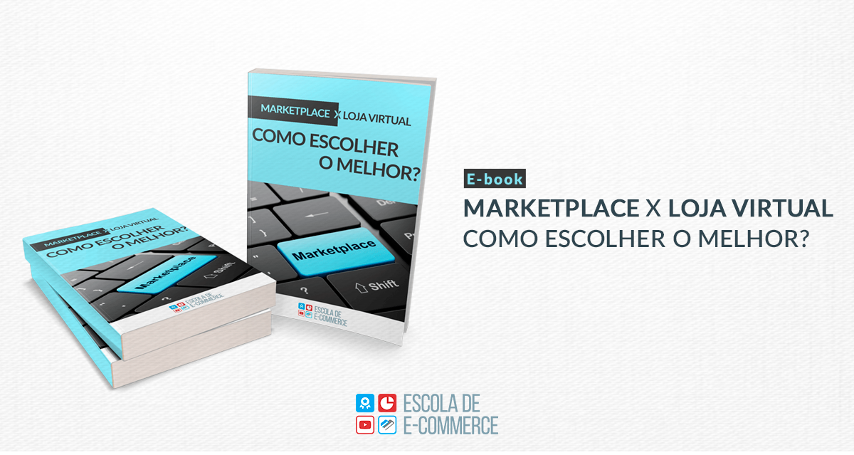 Ebook: Marketplace x loja virtual – Como escolher o melhor?