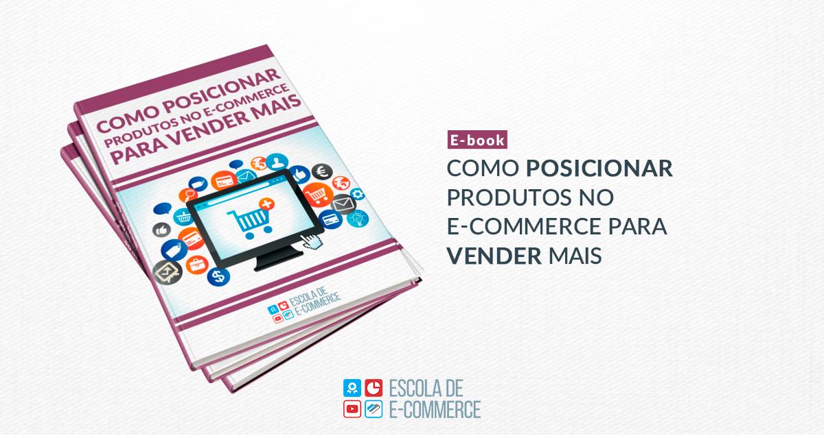 Ebook: Como posicionar produtos no e-commerce para vender mais