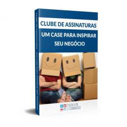 Ebook: Clube de assinatura – Um case para inspirar seu negócio