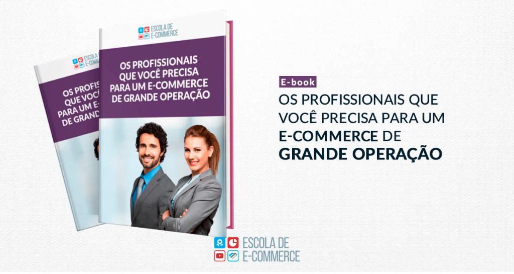 Ebook: Os profissionais que você precisa para um e-commerce de grande operação