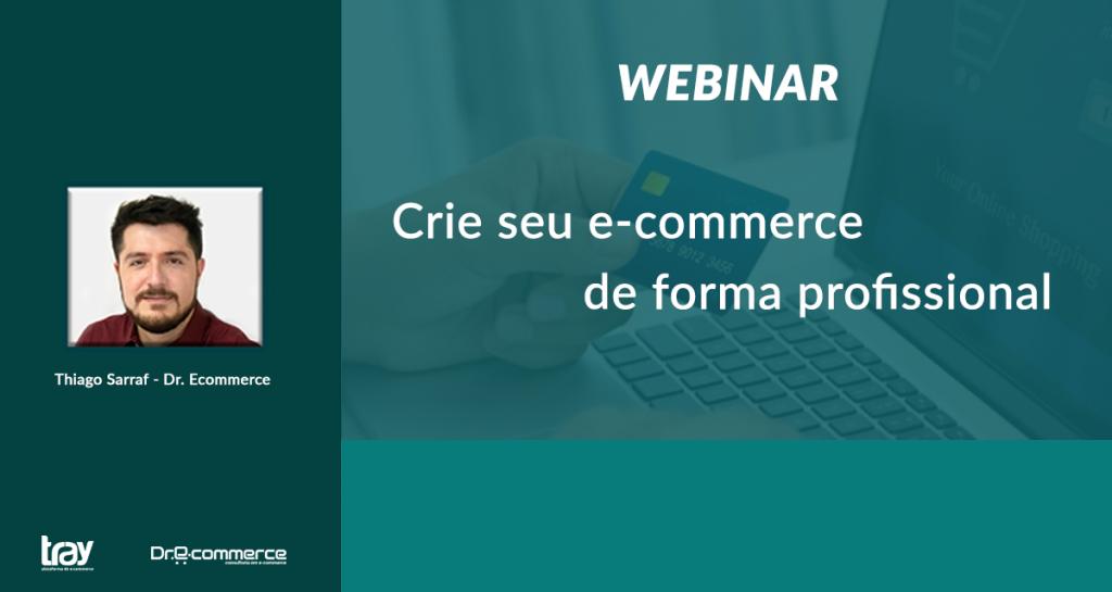 Webinar Crie seu E-commerce de forma profissional