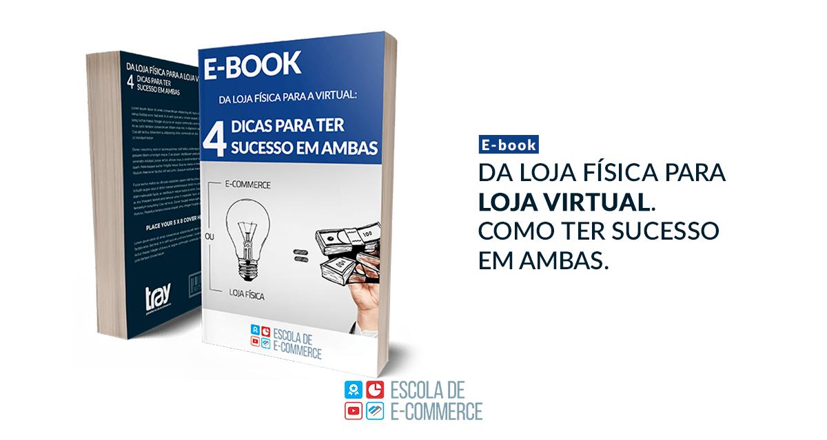 Ebook: Da loja física para loja virtual – Como ter sucesso em ambas