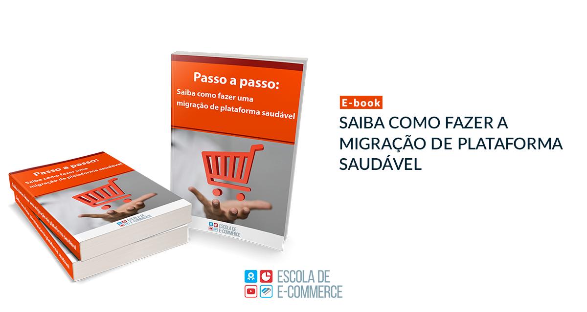 Ebook: Saiba como fazer a migração de plataforma saudável