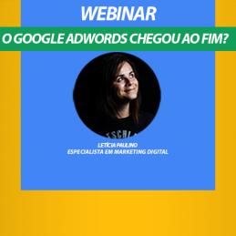 Webinar: O Google Adwords chegou ao fim?