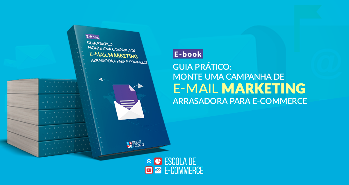 Ebook: Monte uma campanha de e-mail marketing arrasadora para e-commerce