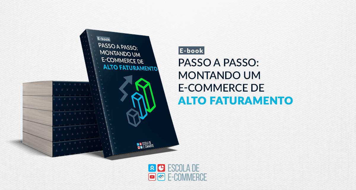 Ebook: Montando um e-commerce de alto faturamento