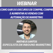 Webinar: Como sair do discurso de compre, compre e aumentar as vendas com automação de marketing