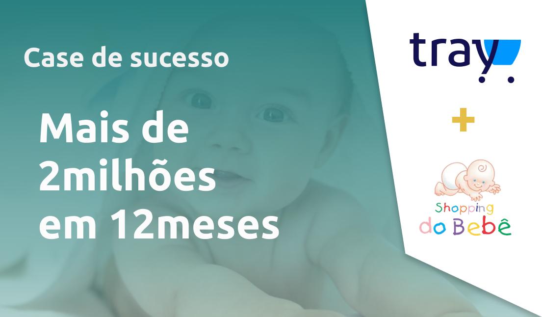 Da loja física para o e-commerce, conheça a Shopping do Bebê