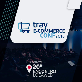 Tray leva para 20° Encontro Locaweb o Tray E-commerce Conf. 2018