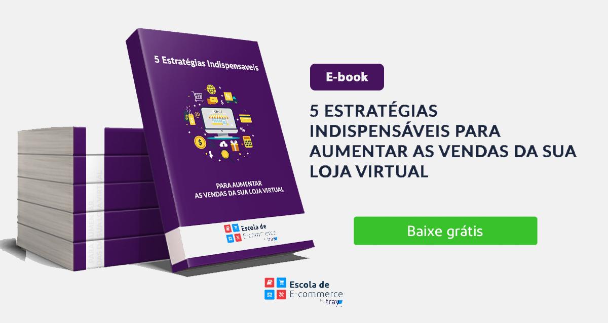 E-Book: 5 Estratégias Indispensáveis para Aumentar as Vendas da Sua Loja Virtual