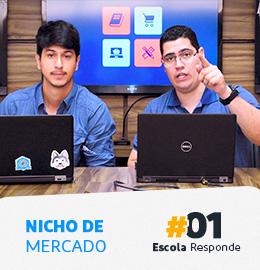 Escola Responde – Nichos de Mercado #01 Por Pedro Sobral, Vinicius Guimarães e Elvis Barbosa
