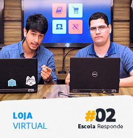 Escola Responde – Loja Virtual do Zero #02 Por Pedro Sobral, Vinicius Guimarães e Elvis Barbosa