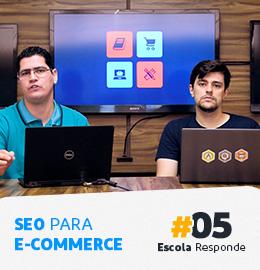 Escola Responde – Dicas de SEO para E-commerce #05 Por Pedro Sobral e André D. Oliveira