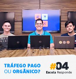 Escola Responde – Tráfego Pago ou Tráfego Orgânico? #04 Por Pedro Sobral, André D. Oliveira e Thiago Fantim