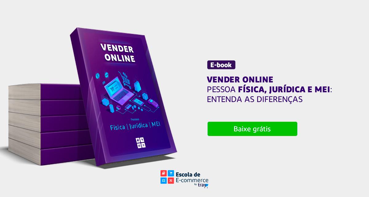 E-Book: Vender Online — Pessoa física, jurídica e MEI: entenda as diferenças