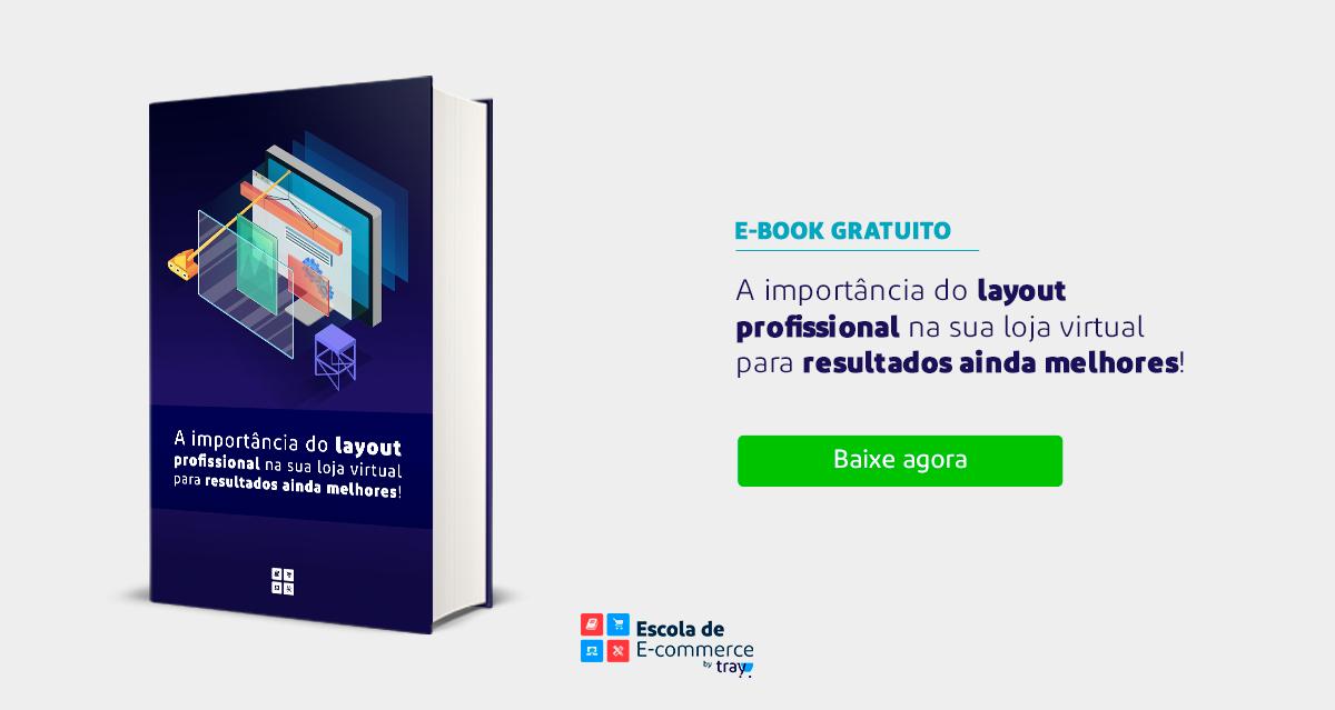 E-Book: A importância do layout profissional na sua loja virtual para resultados ainda melhores!