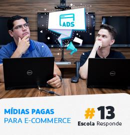 Mídia Paga para Gerar Vendas no E-commerce - Escola Responde 13 por Pedro Sobral e Thiago Fantim