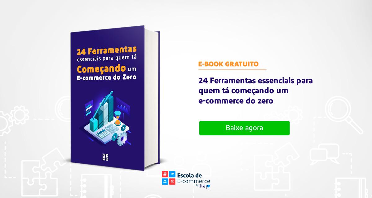 E-Book: 24 ferramentas essenciais para quem tá começando um e-commerce do zero