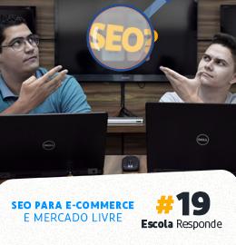 SEO para E-commerce, Ranqueamento e Mercado Livre - Escola Responde 19 - Pedro Sobral e Thiago Fantim