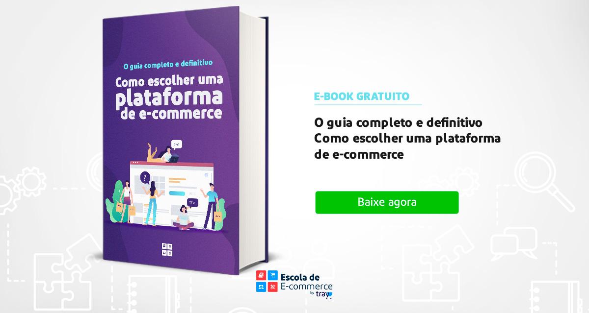 O guia completo e definitivo de como escolher uma plataforma de e-commerce