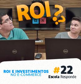 Como Calcular o ROI da sua Loja Virtual (Retorno Sobre Investimento) e saiba o que é ROAS. Pare de perder dinheiro em seu e-commerce.