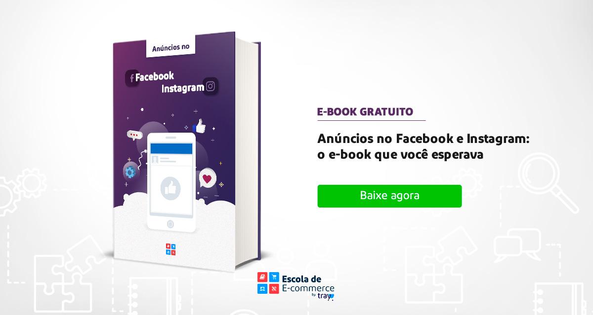 Anúncios no Facebook e Instagram: o e-book que você esperava