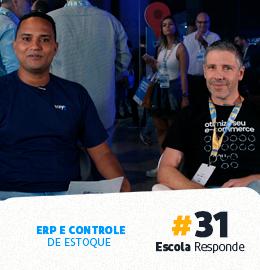 Como um ERP ajuda no Controle de Estoque da Loja Virtual? - Rogério Tessari no Escola Responde 31