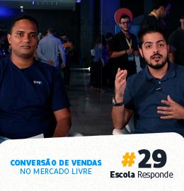 Conversão de Vendas no Mercado Livre com Alexandre Nogueira - Escola Responde 29
