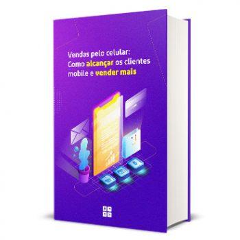 Vendas pelo celular: como alcançar os clientes mobile e vender mais
