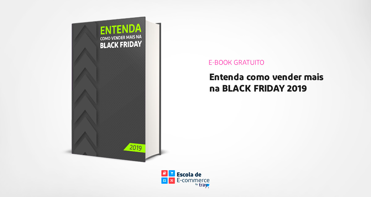 Guia para e-commerces: entenda como vender mais na Black Friday 2019