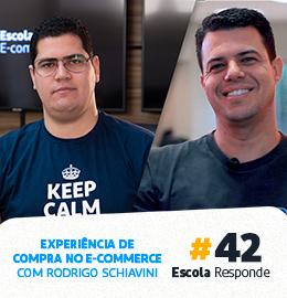 Experiência de Compra no E-commerce com Rodrigo Schiavini e Pedro Sobral- Escola Responde 42