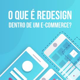 Você Sabe o que Redesign Dentro de um E-commerce