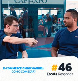 E-commerce Omnichannel: Como posso começar sem gastar muito - Tiago Girelli no Escola Responde 46