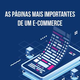 Saiba quais são as páginas mais importantes de um e-commerce