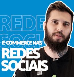 Por que um E-commerce Precisa Estar nas Redes Sociais? - Minuto E-commerce 06