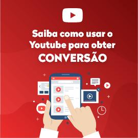 como-usar-o-youtube-para-obter-conversao